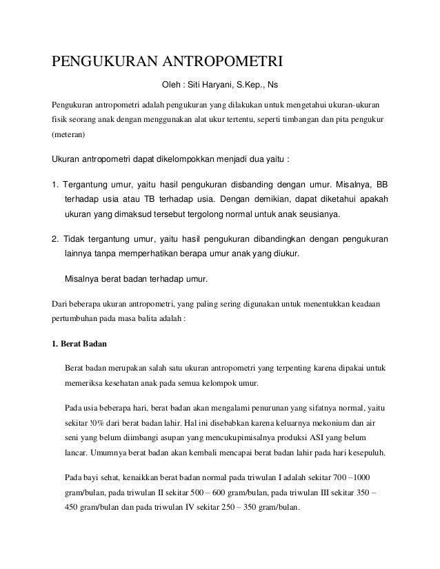 PENGUKURAN ANTROPOMETRI Oleh : Siti Haryani, S.Kep., Ns Pengukuran antropometri adalah pengukuran yang dilakukan untuk men...