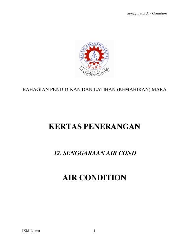 Senggaraan Air ConditionBAHAGIAN PENDIDIKAN DAN LATIHAN (KEMAHIRAN) MARA            KERTAS PENERANGAN            12. SENGG...