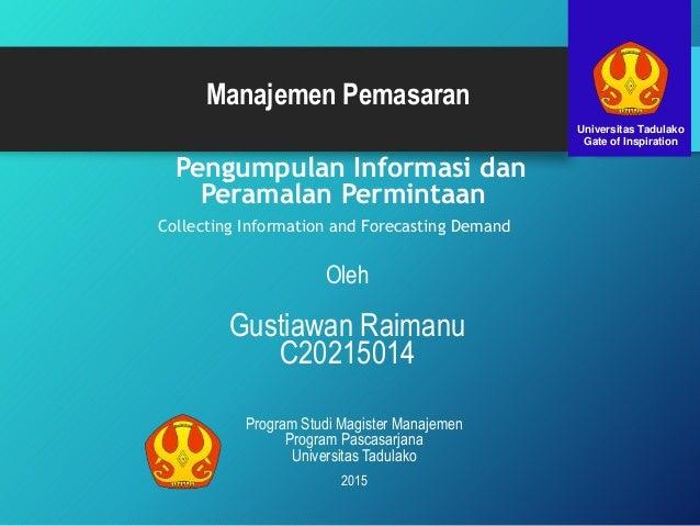 Pengumpulan Informasi dan Peramalan Permintaan Collecting Information and Forecasting Demand Oleh Gustiawan Raimanu C20215...
