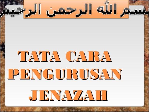 TATA CARAPENGURUSAN  JENAZAH