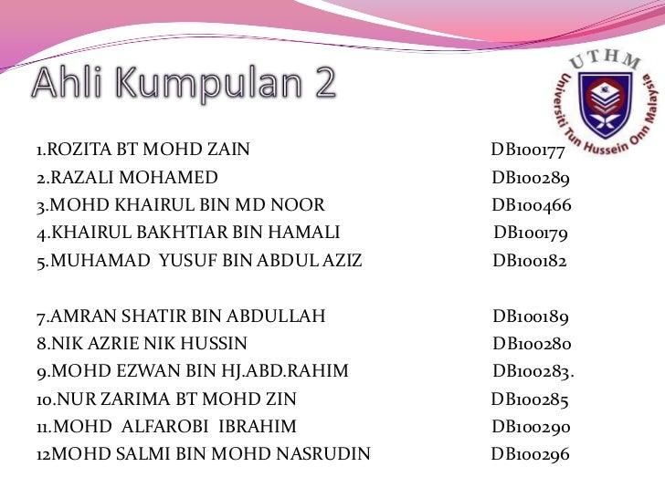 Ahli Kumpulan 2<br />1.ROZITA BT MOHD ZAIN                                                    DB100177<br />2.RAZALI MOHAM...