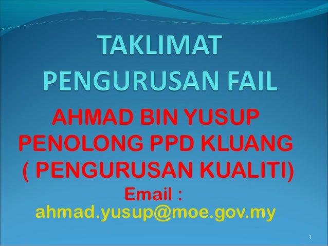 AHMAD BIN YUSUPPENOLONG PPD KLUANG( PENGURUSAN KUALITI)         Email : ahmad.yusup@moe.gov.my                          1