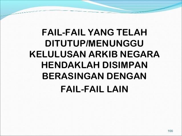 FAIL-FAIL YANG TELAH   DITUTUP/MENUNGGUKELULUSAN ARKIB NEGARA  HENDAKLAH DISIMPAN  BERASINGAN DENGAN      FAIL-FAIL LAIN  ...