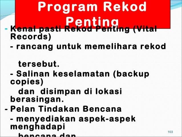 Program Rekod              Penting (Vital- Kenal pasti Rekod Penting Records) - rancang untuk memelihara rekod    tersebut...