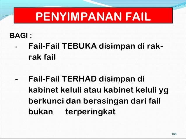 PENYIMPANAN FAILBAGI : -   Fail-Fail TEBUKA disimpan di rak-     rak fail -   Fail-Fail TERHAD disimpan di     kabinet kel...