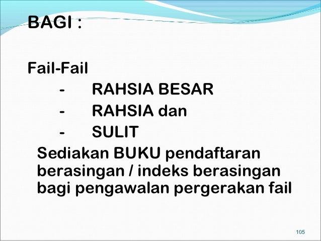 BAGI :Fail-Fail     -    RAHSIA BESAR     -    RAHSIA dan     -    SULIT Sediakan BUKU pendaftaran berasingan / indeks ber...