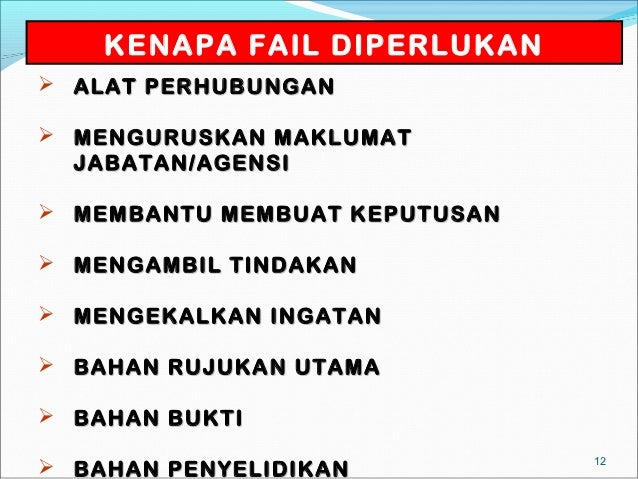 KENAPA FAIL DIPERLUKAN ALAT PERHUBUNGAN MENGURUSKAN MAKLUMAT  JABATAN/AGENSI MEMBANTU MEMBUAT KEPUTUSAN MENGAMBIL TIND...