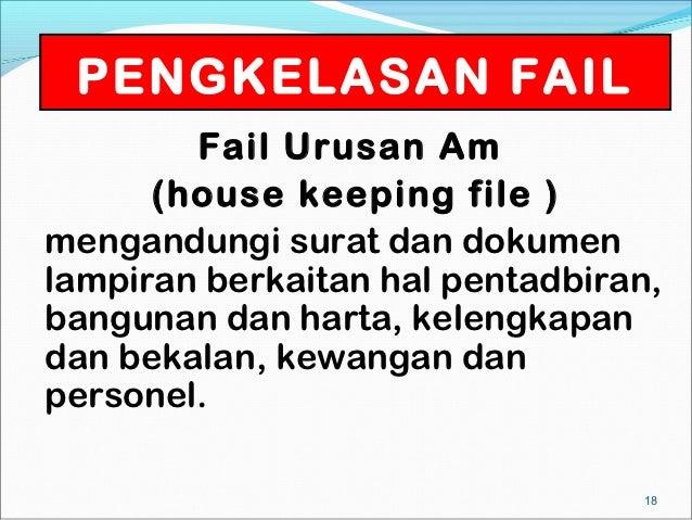 PENGKELASAN FAIL        Fail Urusan Am      (house keeping file )mengandungi surat dan dokumenlampiran berkaitan hal penta...