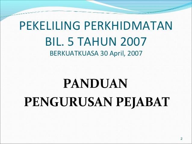 PEKELILING PERKHIDMATAN    BIL. 5 TAHUN 2007    BERKUATKUASA 30 April, 2007    PANDUANPENGURUSAN PEJABAT                  ...