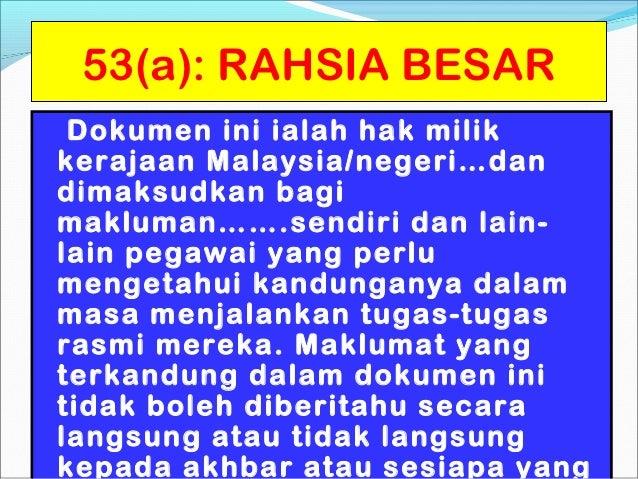 53(a): RAHSIA BESAR Dokumen ini ialah hak milikkerajaan Malaysia/negeri…dandimaksudkan bagimakluman…….sendiri dan lain-lai...