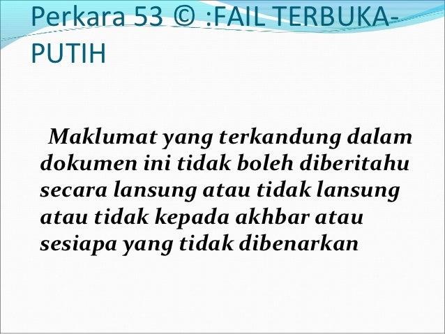 Perkara 53 © :FAIL TERBUKA-PUTIH Maklumat yang terkandung dalamdokumen ini tidak boleh diberitahusecara lansung atau tidak...