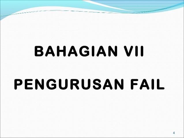 BAHAGIAN VIIPENGURUSAN FAIL                  4