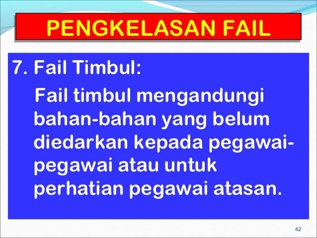 PENGKELASAN FAIL7. Fail Timbul:   Fail timbul mengandungi   bahan-bahan yang belum   diedarkan kepada pegawai-   pegawai a...