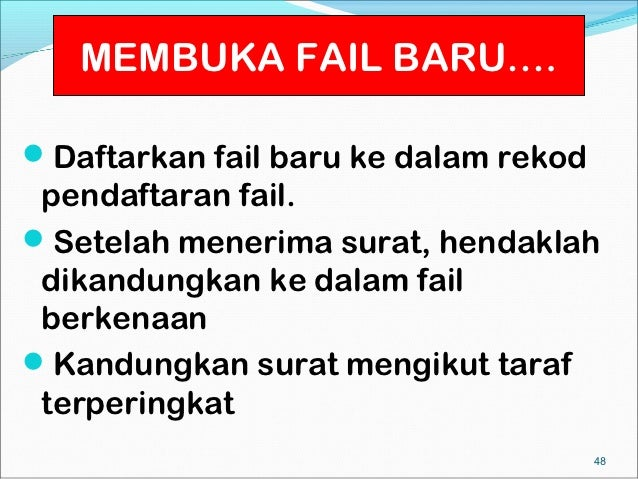 MEMBUKA FAIL BARU….      MEMBUKA FAIL BARU…Daftarkan fail baru ke dalam rekod pendaftaran fail.Setelah menerima surat, h...