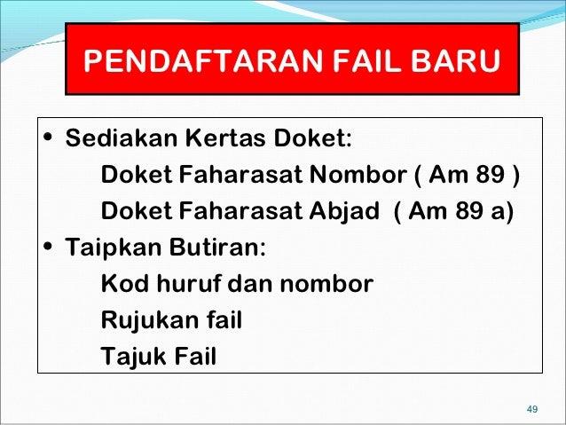 PENDAFTARAN FAIL BARU• Sediakan Kertas Doket:     Doket Faharasat Nombor ( Am 89 )     Doket Faharasat Abjad ( Am 89 a)• T...