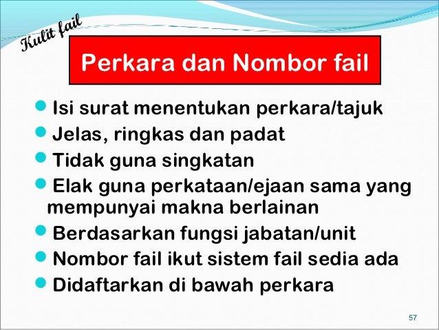 ail  lit fKu         Perkara dan Nombor fail Isi surat menentukan perkara/tajuk Jelas, ringkas dan padat Tidak guna sin...