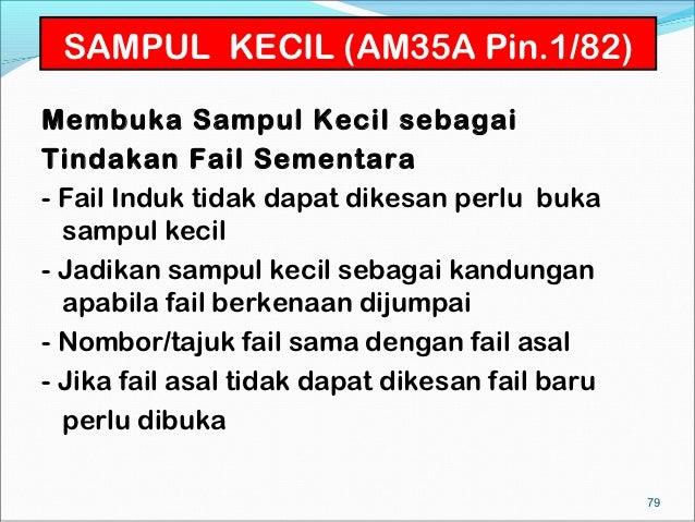 SAMPUL KECIL (AM35A Pin.1/82)Membuka Sampul Kecil sebagaiTindakan Fail Sementara- Fail Induk tidak dapat dikesan perlu buk...