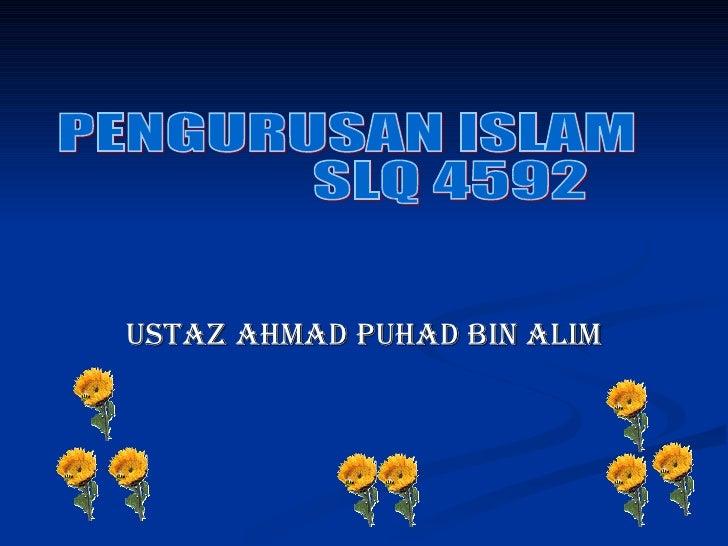 USTAZ AHMAD PUHAD BIN ALIM PENGURUSAN ISLAM SLQ 4592