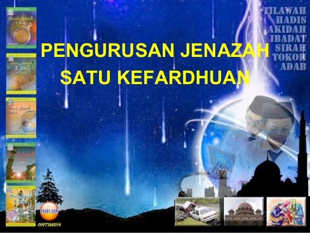 PENGURUSAN JENAZAH SATU KEFARDHUAN