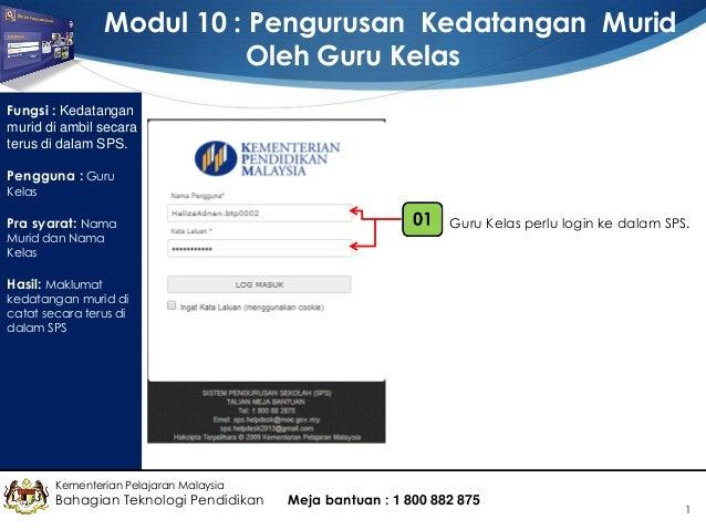 1  Kementerian Pelajaran Malaysia  Bahagian Teknologi Pendidikan  Fungsi : Kedatangan murid di ambil secara terus di dalam...