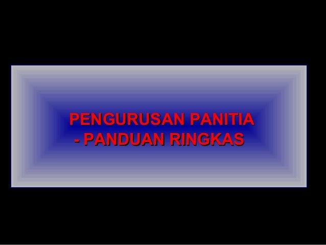 PENGURUSAN PANITIAPENGURUSAN PANITIA - PANDUAN RINGKAS- PANDUAN RINGKAS