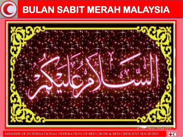 BULAN SABIT MERAH MALAYSIA MEMBER OF INTERNATIONAL FEDERATION OF RED CROSS & RED CRESCENT SOCIETIES @Tuan Harun Yahya 2014
