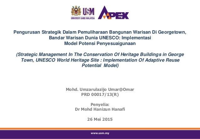 Mohd. Umzarulazijo Umar@Omar PRD 00017/13(R) Penyelia: Dr Mohd Hanizun Hanafi 26 Mei 2015 Pengurusan Strategik Dalam Pemul...