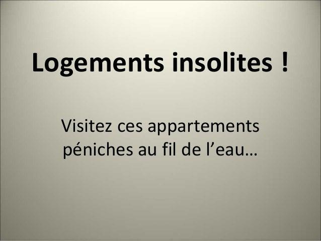 Logements insolites ! Visitez ces appartements péniches au fil de l'eau…