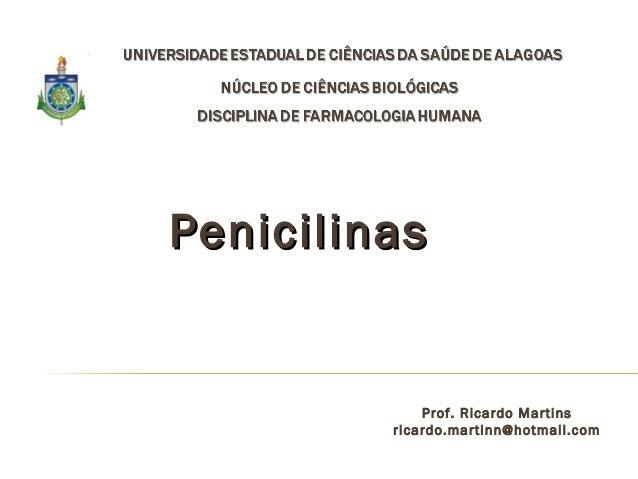 PenicilinasPenicilinas Prof. Ricardo Martins ricardo.martinn@hotmail.com