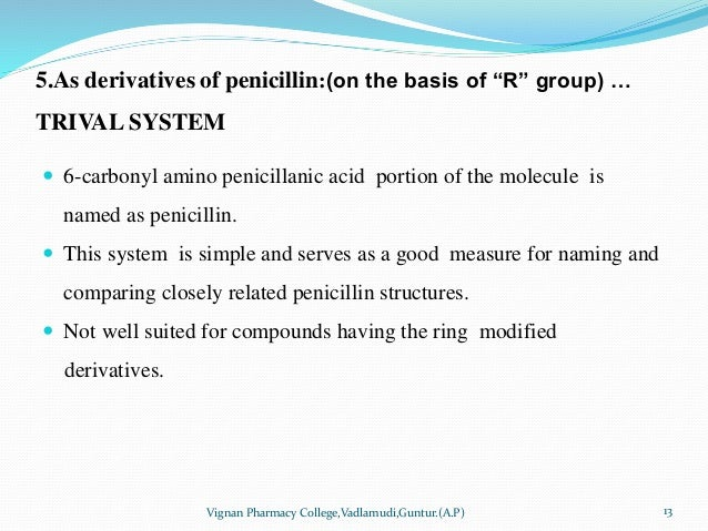 """5.As derivatives of penicillin:(on the basis of """"R"""" group) … TRIVAL SYSTEM  6-carbonyl amino penicillanic acid portion of..."""