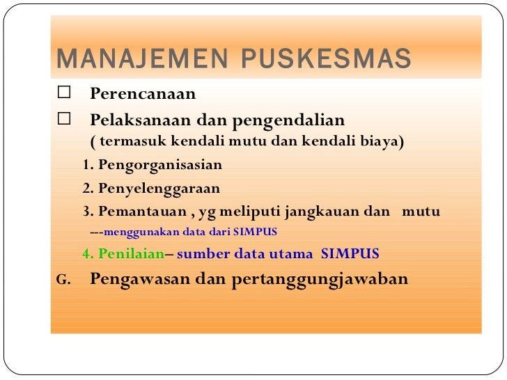 MANAJEMEN PUSKESMAS <ul><li>Perencanaan </li></ul><ul><li>Pelaksanaan dan pengendalian  ( termasuk kendali mutu dan kendal...