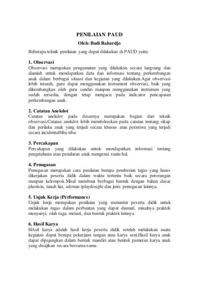 PENILAIAN PAUD  Oleh: Budi Rahardjo  Beberapa teknik penilaian yang dapat dilakukan di PAUD yaitu:  1. Observasi  Observas...