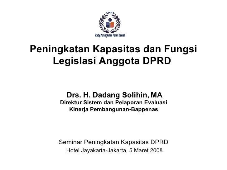 Seminar Peningkatan Kapasitas DPRD  Hotel Jayakarta-Jakarta, 5 Maret 2008 Peningkatan Kapasitas dan Fungsi Legislasi Anggo...