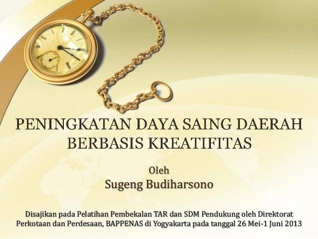 OlehSugeng BudiharsonoDisajikan pada Pelatihan Pembekalan TAR dan SDM Pendukung oleh DirektoratPerkotaan dan Perdesaan, BA...