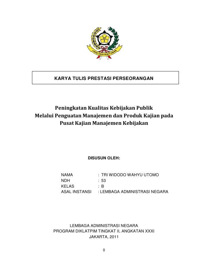 KARYA TULIS PRESTASI PERSEORANGAN        Peningkatan Kualitas Kebijakan PublikMelalui Penguatan Manajemen dan Produk Kajia...