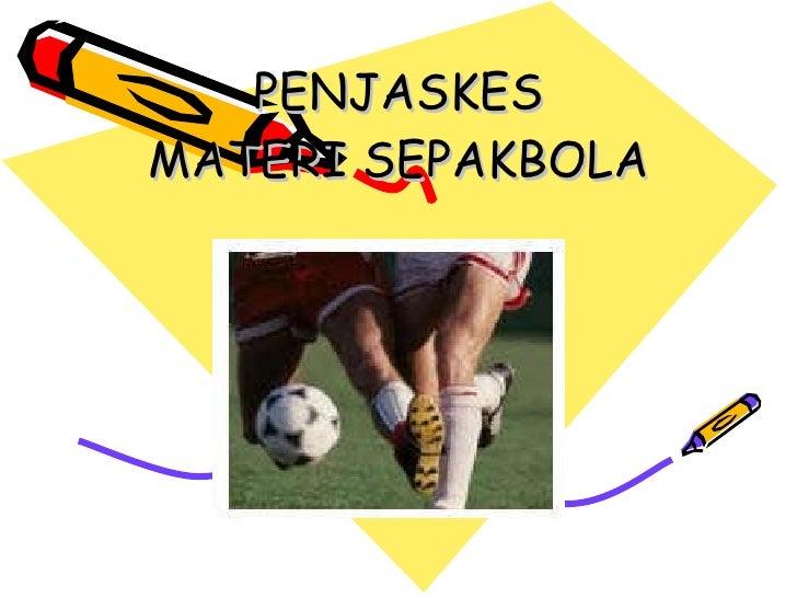 PENJASKES MATERI SEPAKBOLA