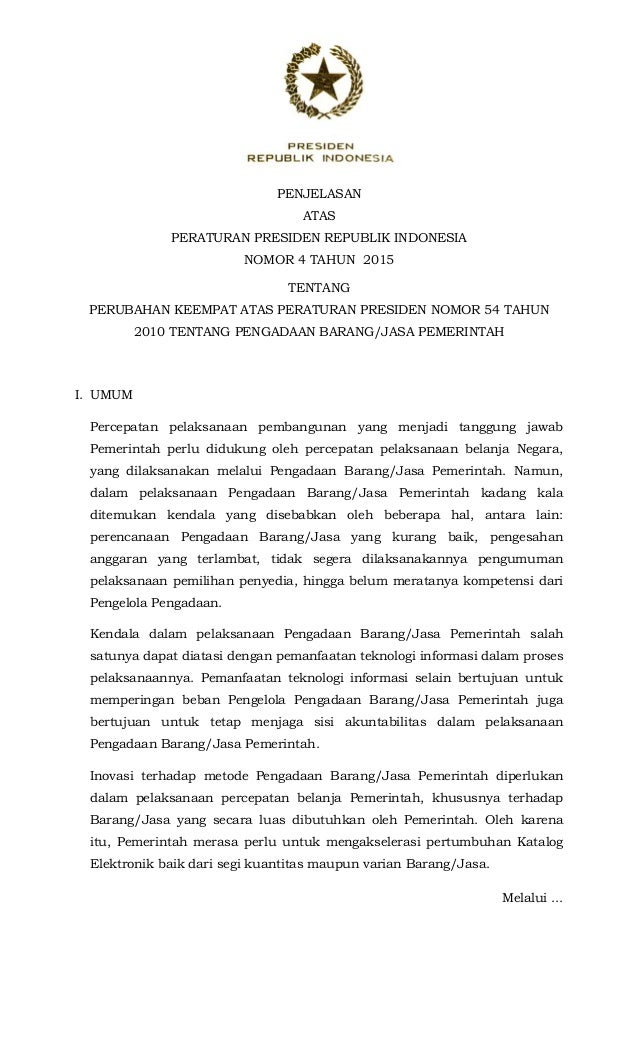 PENJELASAN ATAS PERATURAN PRESIDEN REPUBLIK INDONESIA NOMOR 4 TAHUN 2015 TENTANG PERUBAHAN KEEMPAT ATAS PERATURAN PRESID...