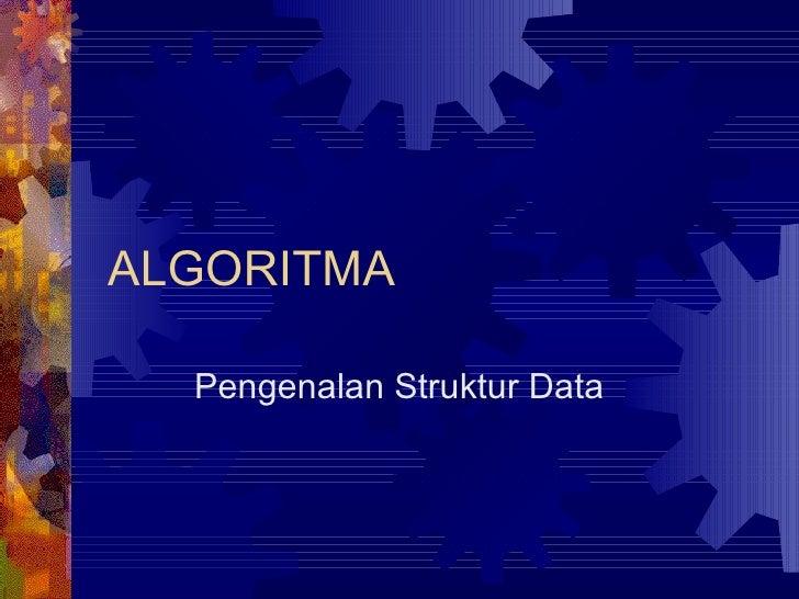 Algoritma - Penjelasan struktur data
