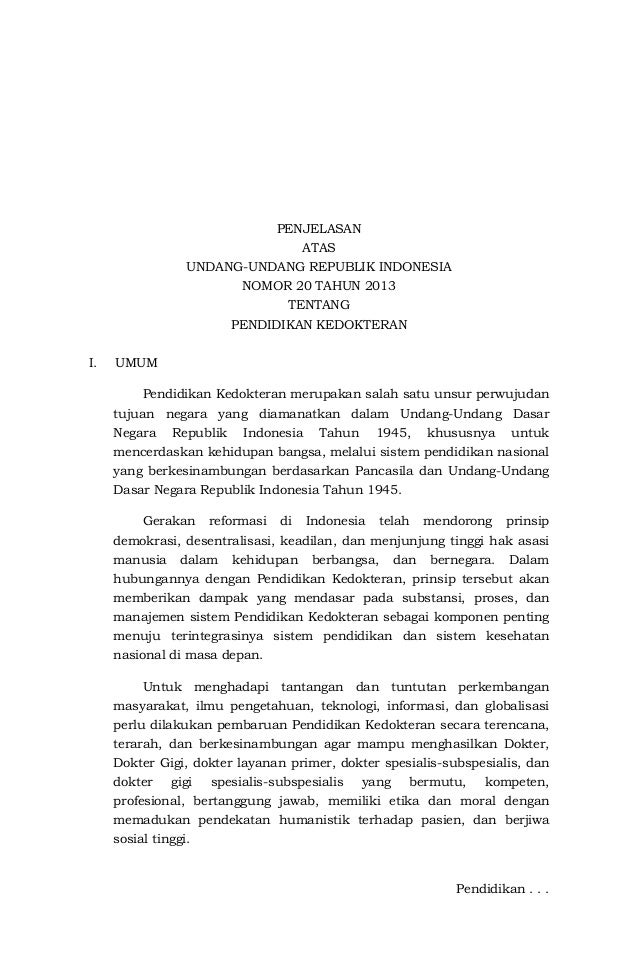 PENJELASAN ATAS UNDANG-UNDANG REPUBLIK INDONESIA NOMOR 20 TAHUN 2013 TENTANG PENDIDIKAN KEDOKTERAN I.  UMUM Pendidikan Ked...