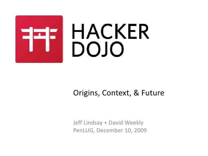 Origins, Context, & Future<br />Jeff Lindsay + David Weekly<br />PenLUG, December 10, 2009<br />