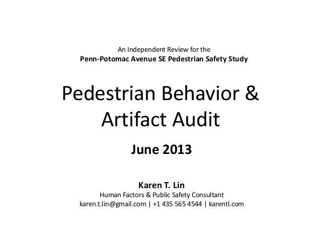 Pedestrian Behavior & Artifact Audit June 2013 An Independent Review for the Penn-Potomac Avenue SE Pedestrian Safety Stud...
