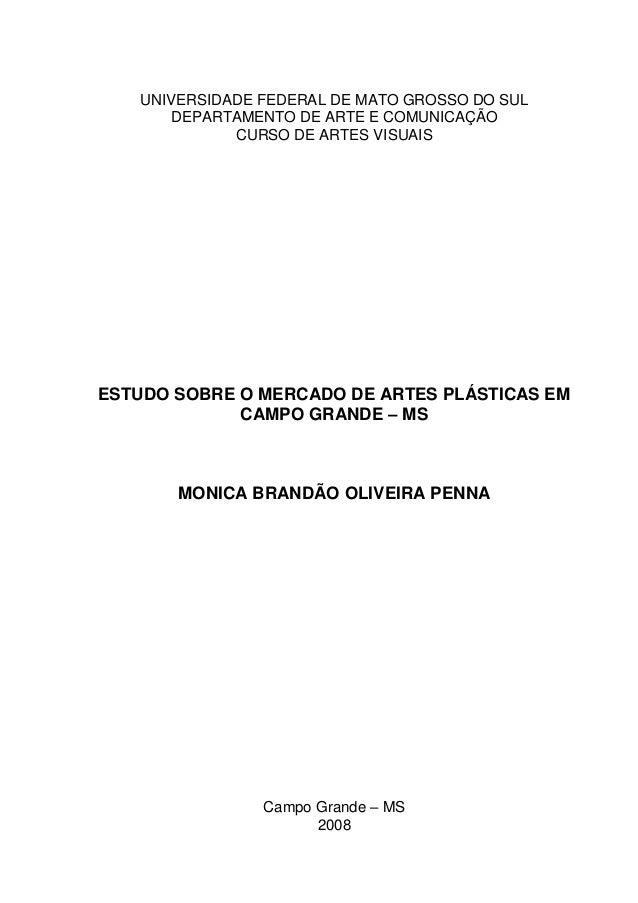0 UNIVERSIDADE FEDERAL DE MATO GROSSO DO SUL DEPARTAMENTO DE ARTE E COMUNICAÇÃO CURSO DE ARTES VISUAIS ESTUDO SOBRE O MERC...