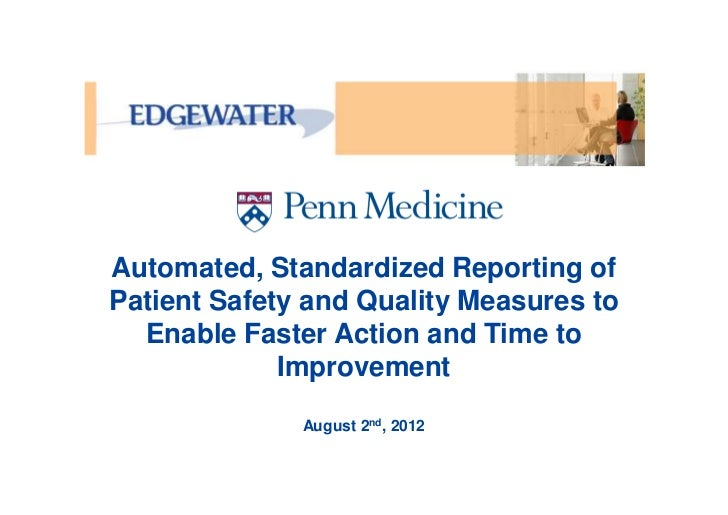Automated, Standardized Reporting ofPatient Safety and Quality Measures to  Enable Faster Action and Time to             I...
