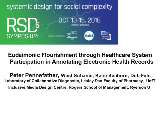 Eudaimonic Flourishment through Healthcare System Participation in Annotating Electronic Health Records Peter Pennefather,...