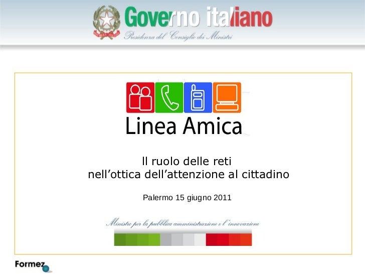 Palermo 15 giugno 2011 ll ruolo delle reti  nell'ottica dell'attenzione al cittadino