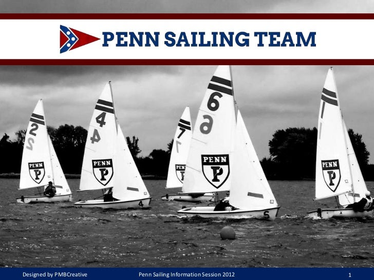 Designed by PMBCreative   Penn Sailing Information Session 2012   1