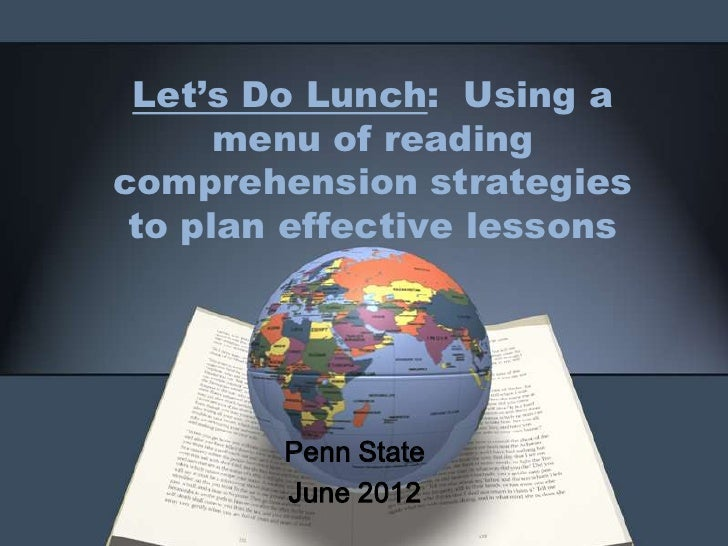 Let's Do Lunch: Using a      menu of readingcomprehension strategies to plan effective lessons        Penn State        Ju...