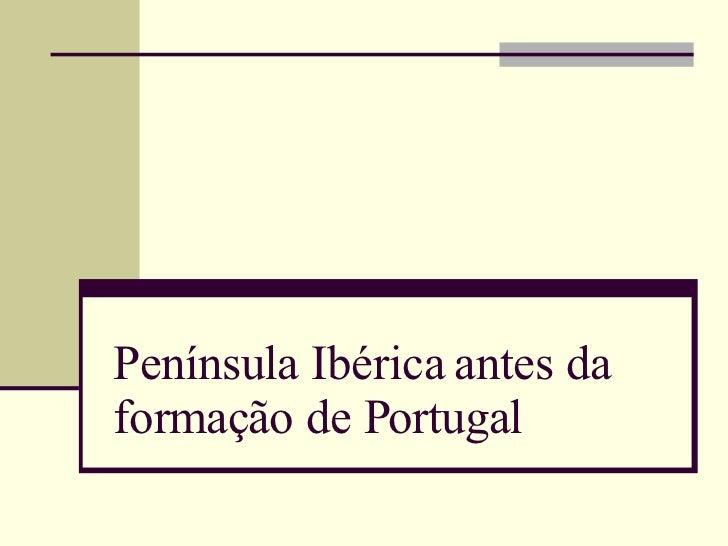 Península Ibérica antes da formação de Portugal