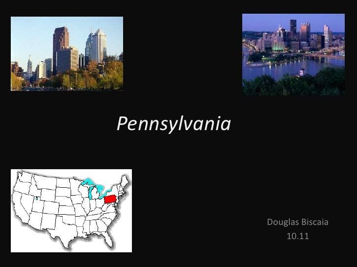 Pennsylvania<br />Douglas Biscaia<br />10.11<br />
