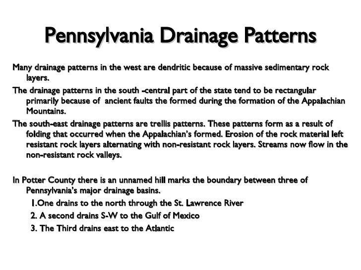 Pennsylvania Drainage Patterns <ul><li>Many drainage patterns in the west are dendritic because of massive sedimentary roc...